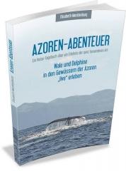 Elisabeth Mecklenburg: Azoren-Abenteuer - Wale und Delphine in den Gewässern der Azoren live erleben
